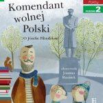 Czytam sobie - Komendant wolnej Polski