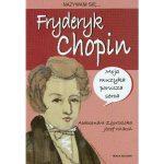 Nazywam się ... Fryderyk Chopin