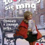 Zaopiekuj się ... - Opowieść o zimowym kotku